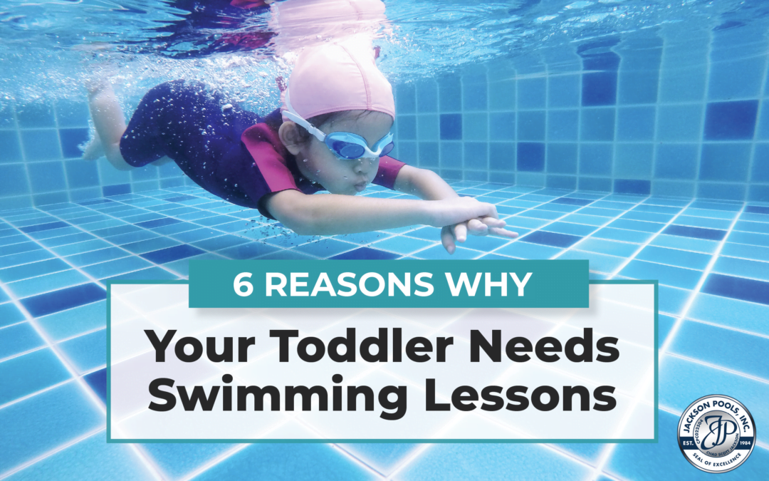 6 Reasons Why Your Toddler Needs Swimming Lessons