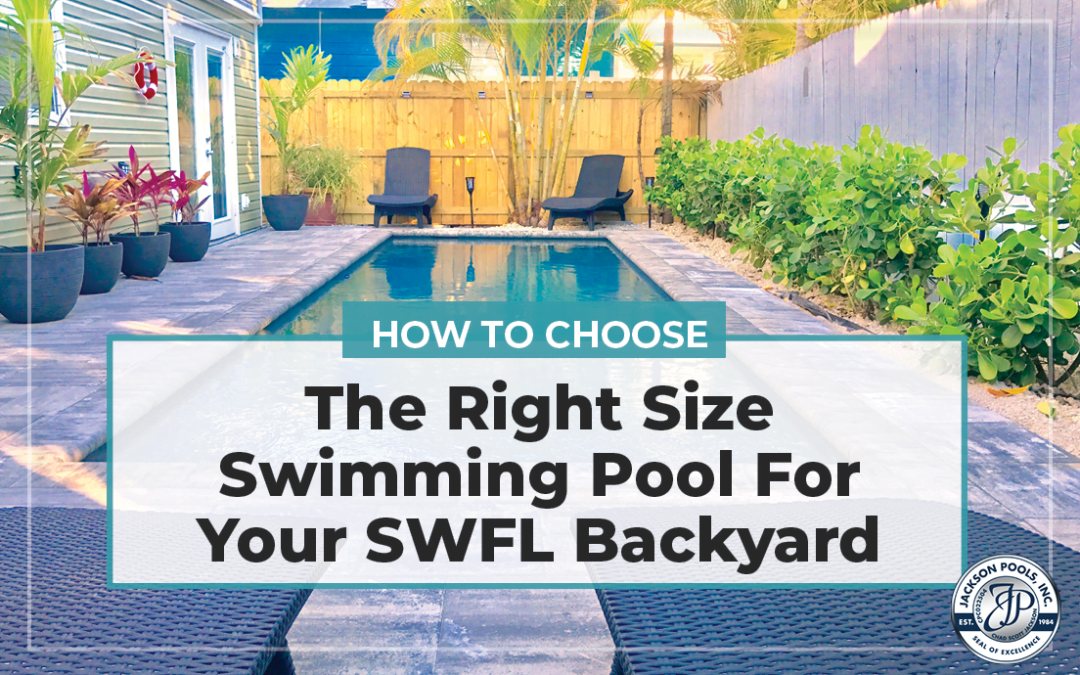 How To Choose The Right Size Swimming Pool For Your SWFL Backyard