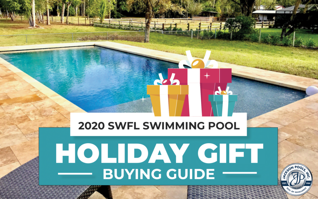 2020 SWFL Swimming Pool Holiday Gift Buying Guide
