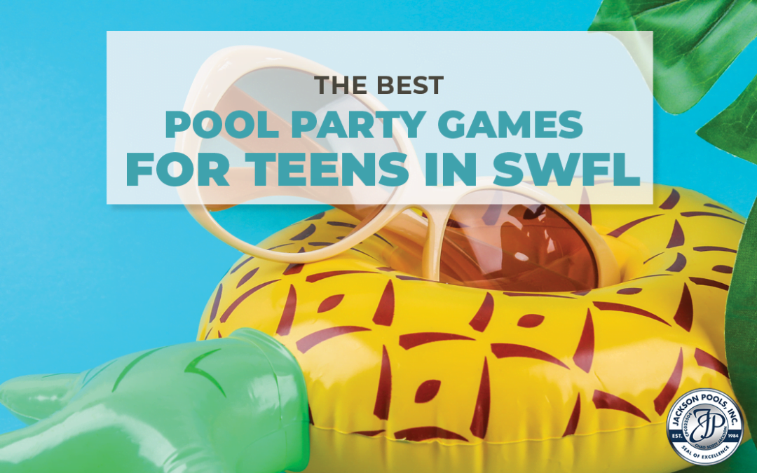 The Best Pool Party Games for Teens in SWFL